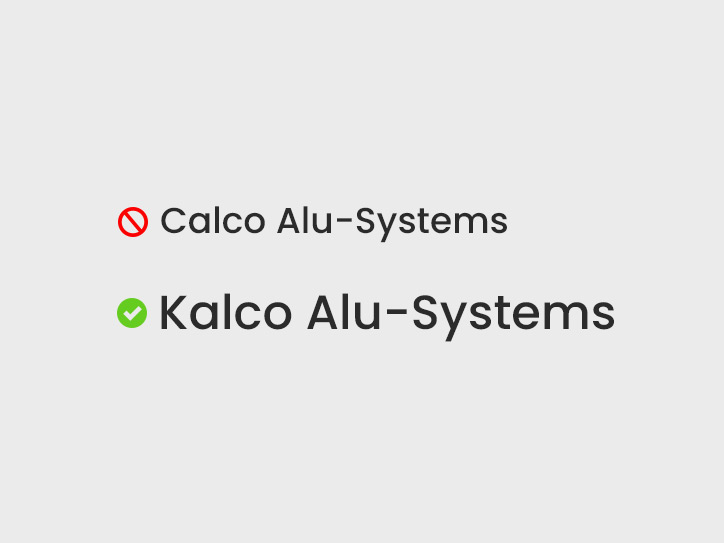 Not Calco Alu-Systems - It's Kalco Alu-Systems